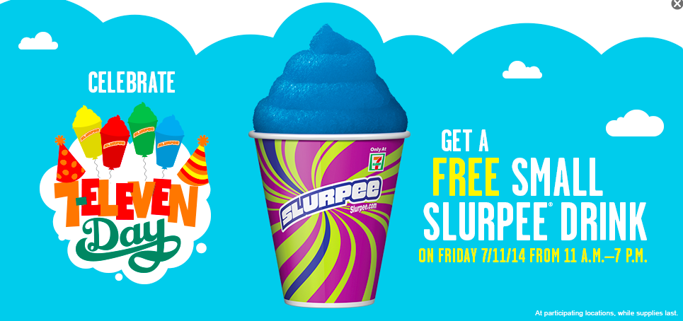 It's 7 – 11, and that means it's Free Slurpee Day! More FREE STUFF ...